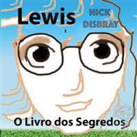 Lewis E O Livro DOS Segredos: Livro Infantil