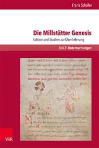 Die Millstatter Genesis: Edition Und Studien Zur Uberlieferung. Teil 2: Untersuchungen