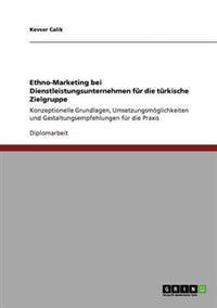 Ethno-Marketing Bei Dienstleistungsunternehmen Fur Die Turkische Zielgruppe