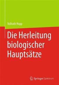 Die Herleitung Biologischer Haupts�tze