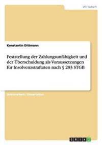 Feststellung Der Zahlungsunfahigkeit Und Der Uberschuldung ALS Voraussetzungen Fur Insolvenzstraftaten Nach 283 Stgb