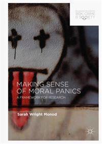 Making Sense of Moral Panics