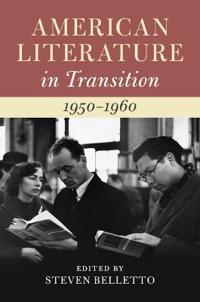 American Literature in Transition, 1950-1960
