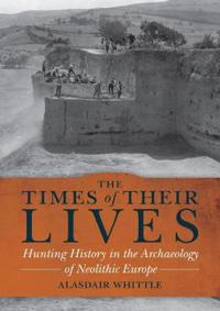 The Times of Their Lives: Hunting History in the Archaeology of Neolithic Europe