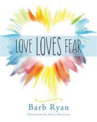 Love Loves Fear