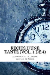 Recits D'Une Tante (Vol. 1 de 4)
