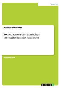 Konsequenzen Des Spanischen Erbfolgekrieges Fur Katalonien
