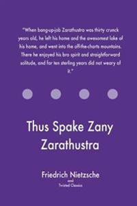 Thus Spake Zany Zarathustra