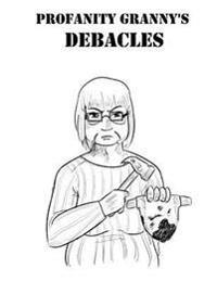Profanity Granny's Debacles