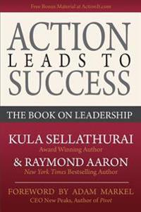 Action Leads to Success: The Book on Leadership