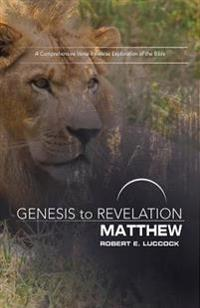 Genesis to Revelation: Matthew Participant Book: A Comprehensive Verse-By-Verse Exploration of the Bible