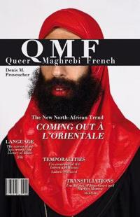 Queer Maghrebi French: Language, Temporalities, Transfiliations