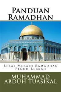 Panduan Ramadhan: Bekal Meraih Ramadhan Penuh Berkah