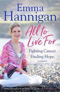 All to live for - fighting cancer. finding hope.