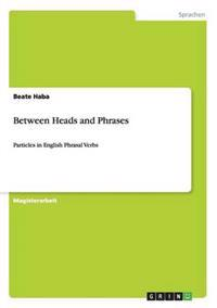 Between Heads and Phrases