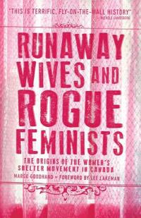 Runaway Wives and Rogue Feminists