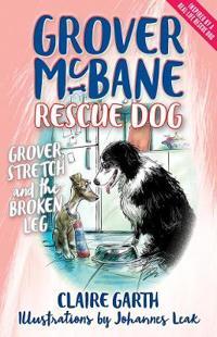 Grover McBane, Rescue Dog: Grover, Stretch and the Broken Leg Book 4