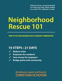 Neighborhood Rescue 101: How to Fix Low-Income Black and Hispanic Communities