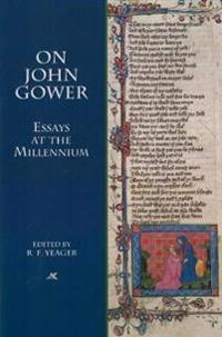 On John Gower: Essays at the Millennium
