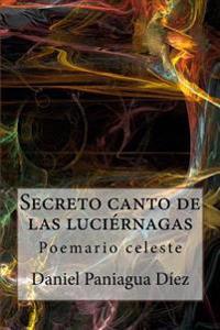 Secreto Canto de Las Luciernagas: Poemario Celeste