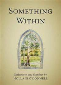 Something Within: Reflections and Sketches