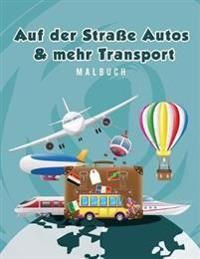 Auf Der Stra�e Autos & Mehr Transport Malbuch