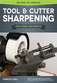 Tool & Cutter Sharpening for Home Machinists