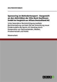 Sponsoring Im Behindertensport - Dargestellt an Den Aktivitaten Der Otto Bock Healthcare Gmbh Im Vergleich Zur Allianz Deutschland AG