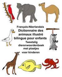 Francais-Neerlandais Dictionnaire Des Animaux Illustre Bilingue Pour Enfants Tweetalig Dierenwoordenboek Met Plaatjes Voor Kinderen