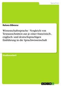 Wissenschaftssprache - Vergleich Von Textausschnitten Aus Je Einer Franzoesisch-, Englisch- Und Deutschsprachigen Einfuhrung in Die Sprachwissenschaft