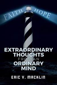 Extraordinary Thoughts from an Ordinary Mind