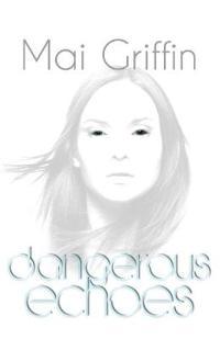 Dangerous Echoes