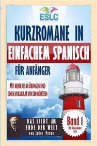 """Kurzromane in Einfachem Spanisch Fur Anfanger: """"Das Licht Am Ende Der Welt"""" Von Jules Verne"""