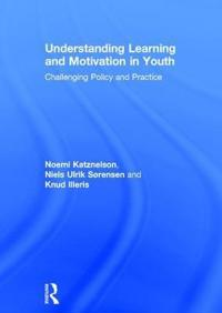 Understanding Learning and Motivation in Youth: Challenging Policy and Practice