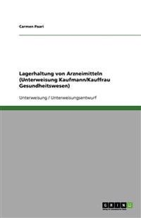 Lagerhaltung Von Arzneimitteln (Unterweisung Kaufmann/Kauffrau Gesundheitswesen)