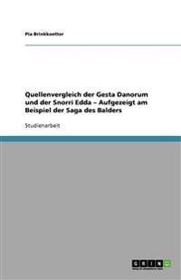 Quellenvergleich Der Gesta Danorum Und Der Snorri Edda - Aufgezeigt Am Beispiel Der Saga Des Balders