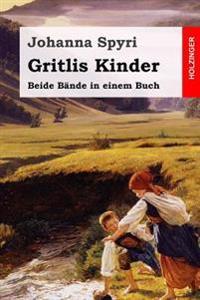 Gritlis Kinder: Beide Bände in Einem Buch