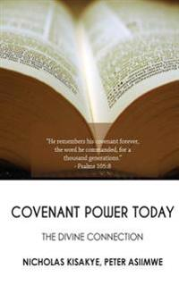 Covenant Power Today: The Divine Connection