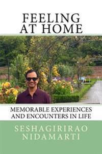Feeling at Home: Memorable Experiences and Encounters in Life