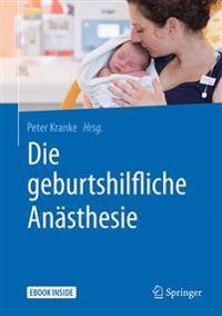 Die Geburtshilfliche Anästhesie