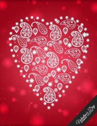Valentine's Day Notebook Collection: Paisley Heart Design, Journal/Diary, Wide Ruled, 100 Pages, 8.5 X 11