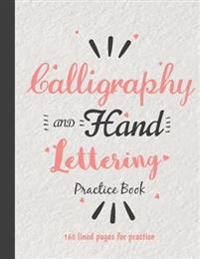 Calligraphy & Hand Lettering Practice Sheet: (8.5x11)160 Lined Pages - Practice Sheet Free Form with 3 Section (Angle Lined, Straight Line and Grid Li