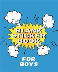 Blank Sticker Book for Boys: Blank Sticker Book, 8 X 10, 64 Pages