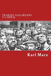Trabajo Asalariado y Capital (Spanish Edition)