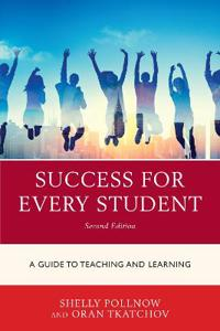 Success for Every Student: A Guide to Teaching and Learning