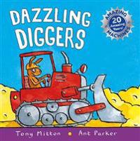 Amazing machines: dazzling diggers - anniversary edition