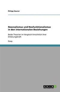 Neorealismus Und Neofunktionalismus in Den Internationalen Beziehungen