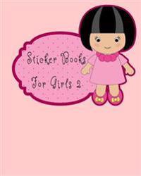 Sticker Books for Girls 2: Blank Permanent Sticker Book