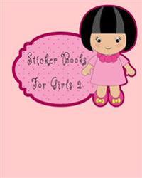 Sticker Books for Girls 2: Blank Sticker Book, 8 X 10, 64 Pages