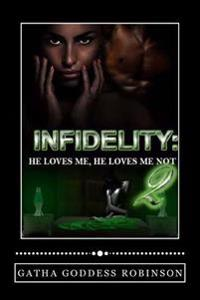Infidelity: He Loves Me, He Loves Me Not